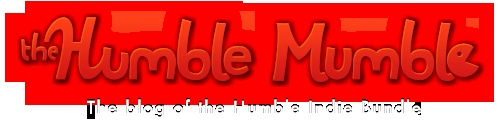Humble Mumble - Humble Indie Bundle is a site where you can pay what you want for a package of indie video games, and money goes to charity!  Amazing idea, and platform,  The latest bundle raised over 2 million dollars.  Win win!!