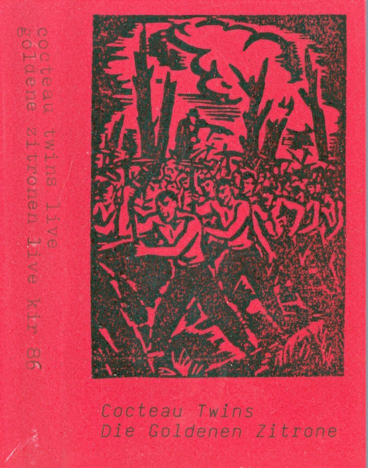 Cocteau Twins - Live Hamburg Markthalle 29.01.85 / Die Goldenen Zitronen - Live Hamburg KIR 20.05.1986