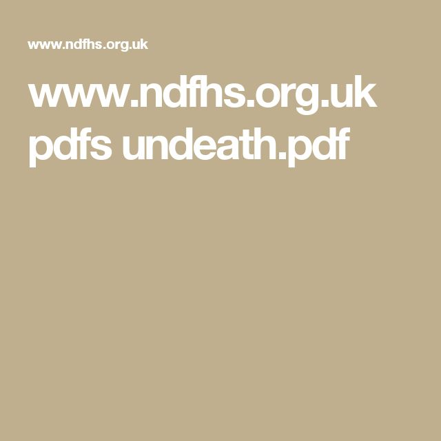 www.ndfhs.org.uk pdfs undeath.pdf