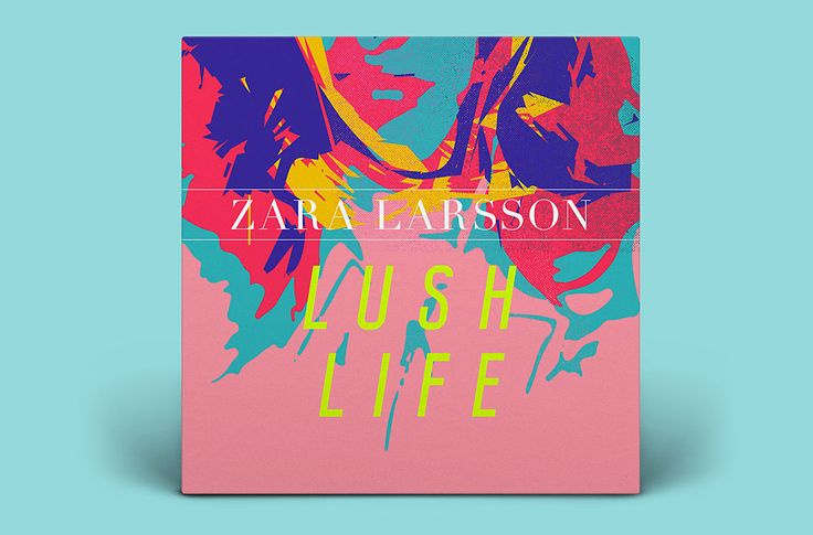 Zara Larsson - Lush Life | Proclaim Design