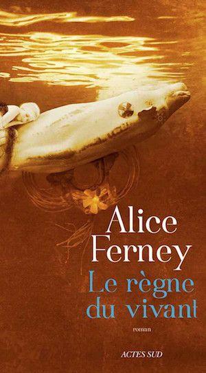 Le Règne du vivant - Alice Ferney