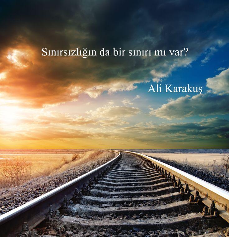 'Sınırsızlığın da bir sınırı mı var?' Ali Karakuş #sevgi #ask #love #kisiselgelisim #egitim #danismanlik