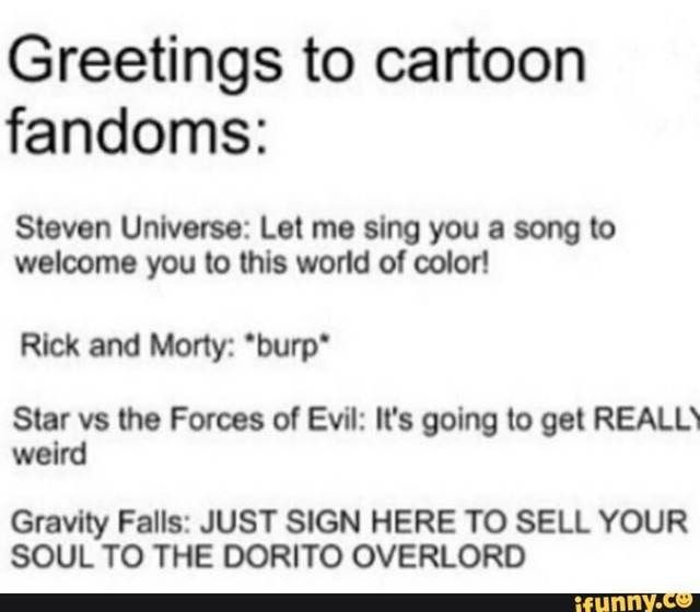 I'm not in any one of them but I live the Gravity Falls one.
