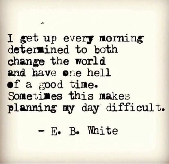 Difficult to plan my day...