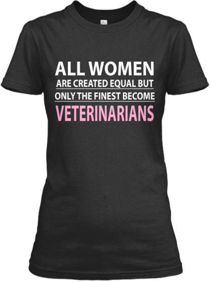 Finest Women - Veterinarians   Teespring