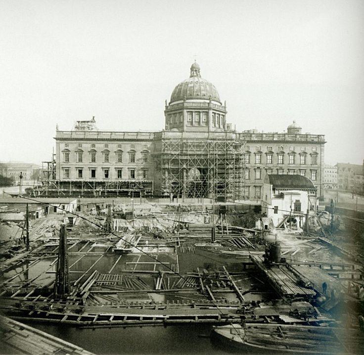 1894 Berlin - Berliner Schloss, Während der Bauarbeiten des National-Denkmals (Foto: Hermann Rückwarth).