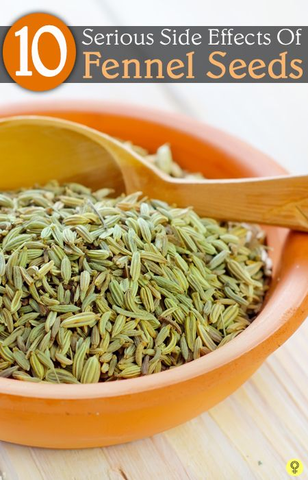 10 Serious Side Effects Of Fennel Seeds
