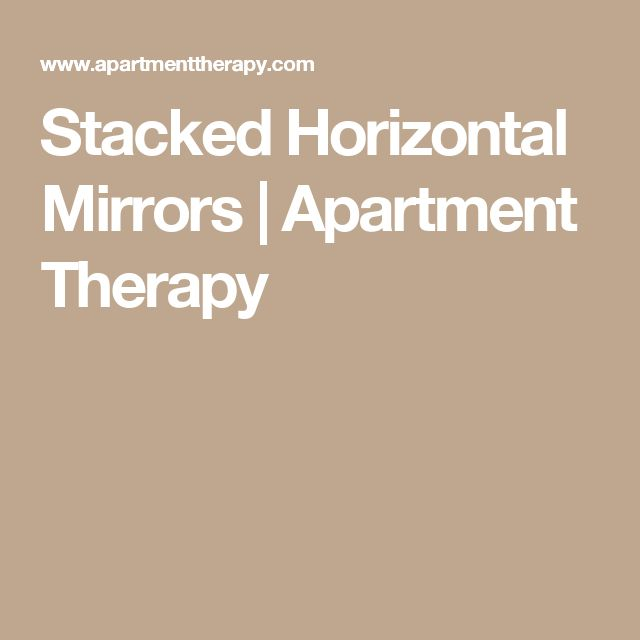 Stacked Horizontal Mirrors | Apartment Therapy