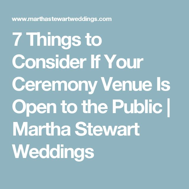 7 Things to Consider If Your Ceremony Venue Is Open to the Public | Martha Stewart Weddings