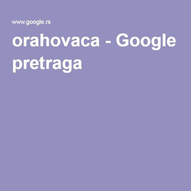 orahovaca - Google pretraga