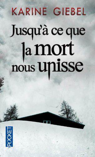 """""""Jusqu'à ce que la mort nous unisse"""" de Karine GIEBEL"""