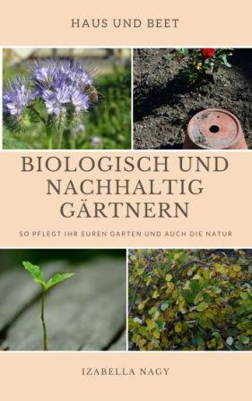 """Freebook """"Biologisch und nachhaltig gärtnern""""  – Achtsamkeit, Nachhaltigkeit, weniger Hektik"""