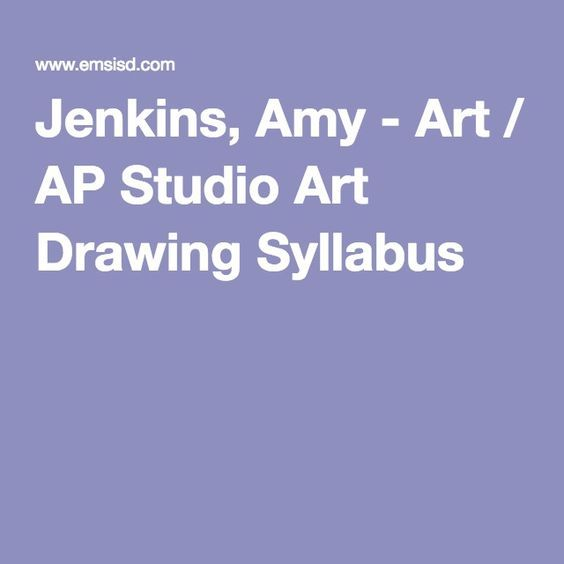 Jenkins, Amy - Art / AP Studio Art Drawing Syllabus Curriculum Ideas