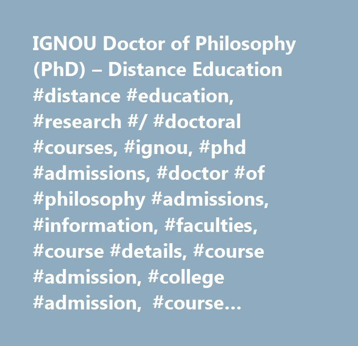 IGNOU Doctor of Philosophy (PhD) – Distance Education #distance #education, #research #/ #doctoral #courses, #ignou, #phd #admissions, #doctor #of #philosophy #admissions, #information, #faculties, #course #details, #course #admission, #college #admission, #course #information, #delhi, #ignou #phd #distance #education, #ignou #phd #distance #education…