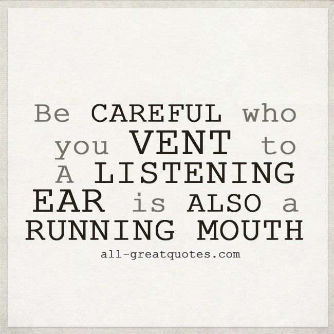 Be Careful Who You Vent To Gossip Quotes Gossip Quotes Inspirational Quotes Pictures Backstabbing Quotes