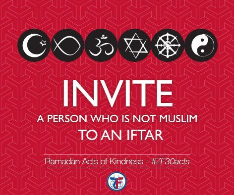 On day 10 of the 30 Acts of Kindness, Invite a person who is not Muslim to an Iftar. Welcome them to a home-cooked meal with family and friends. #ZF30Acts