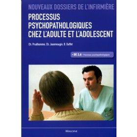 livre: nouveaux dossiers de l'infirmiere processus psychopathologiques chez l'adulte et l'adolescent de ch prudhomme UE 2.6
