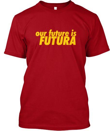 Our Future is FUTURA | Teespring