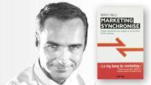 «Marketing synchronisé / Changer radicalement pour s'adapter au consommateur de l'ère numérique» par Marco Tinelli. (256 pages- 18 €)    Le nouvel âge d'or du marketing ?    Sommaire  - Bienvenue dans l'ère digitale  - La nouvelle donne  - Le sens et la synchronisation  - Plus de pertinence  - Moins de fréquence  - Conséquences pour l'écosystème publicitaire du futur  - Le nouveau couple agence-annonceur  - Construire à l'épreuve du futur