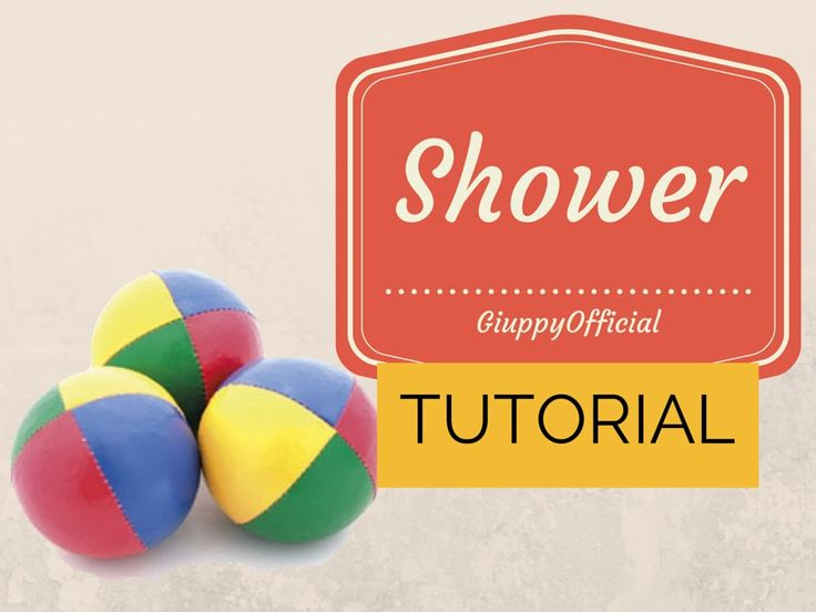SHOWER TUTORIALhttp://youtu.be/5NZyS3kMCYs?list=UUYMMMqvmCZch3joOod7rMuQ  JUGGLING SHOWER TUTORIAL DOCCIA TUTORIAL DI GIOCOLERIA  Lasciate un bel like se il video vi piace!  Se volete imparare qualcosa partendo dalle basi sulla giocoleria iscriviti qui:http://www.youtube.com/subscription_center?add_user=GiuppyOfficial  Pagina FB: https://www.facebook.com/GiuppyOfficial Twitter: https://twitter.com/GiuppyOfficial