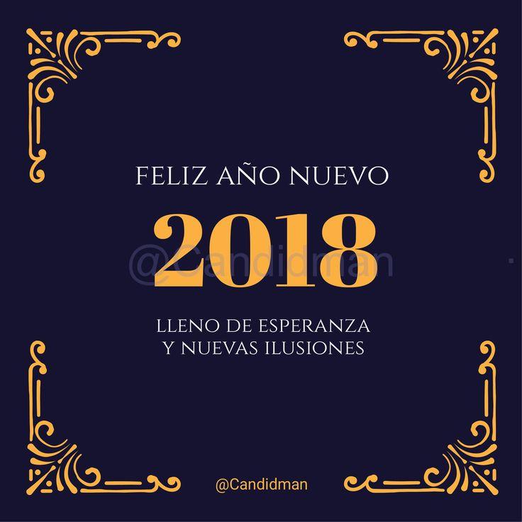 """#FelizAñoNuevo 2018 """"Lleno de esperanza y nuevas ilusiones"""". - @Candidman #Candidman #Frases #AñoNuevo #Esperanza #Ilusiones #FelizAño"""