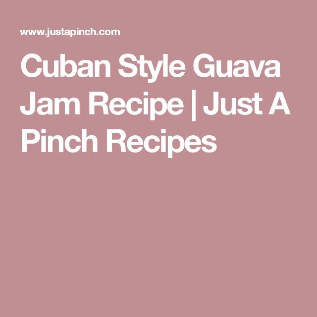 Cuban Style Guava Jam Recipe | Just A Pinch Recipes
