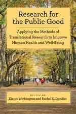 Research for the Public Good: Applying the Methods of Translational Research to Improve Human Health and Well-Being