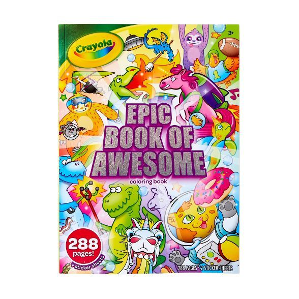Crayola 288pg Epic Book Of Awesome Coloring Book Coloring Book Set Coloring Books Unicorn Coloring Pages