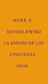 http://unlibroaldia.blogspot.com/2014/12/mark-z-danielewski-la-espada-de-los.html