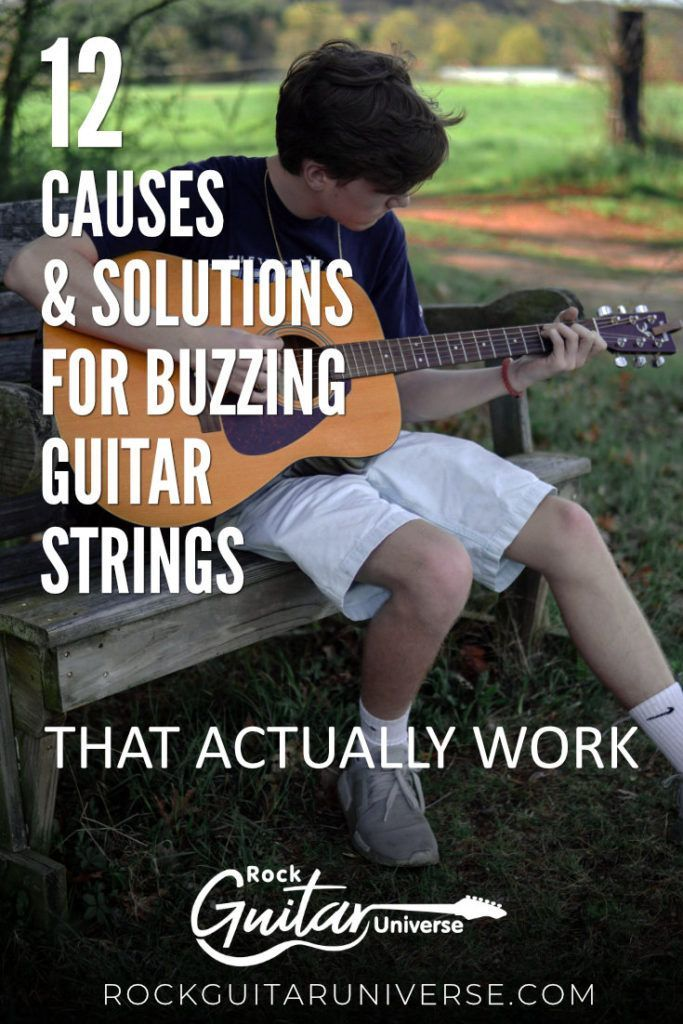 12 Causes Solutions For Buzzing Guitar Strings That Actually Work Rock Guitar Universe Guitar Kids Guitar Strings Learn Guitar