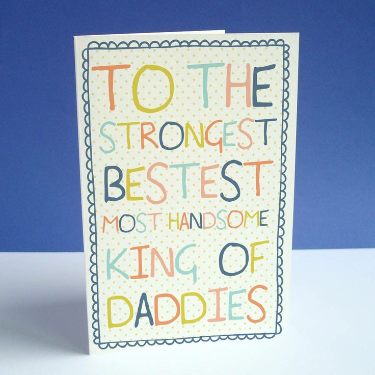 'King Of Daddies' Father's Day Card from notonthehighstreet.com