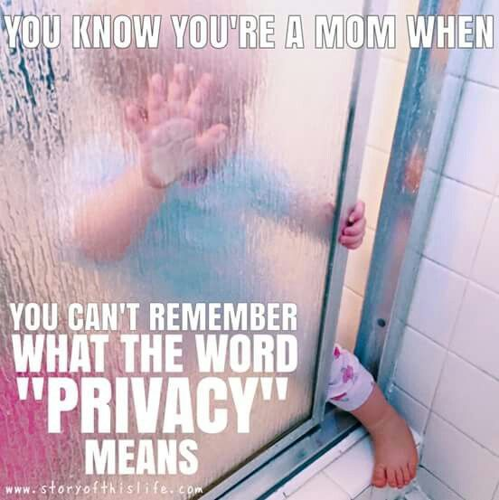 Ha ha ha ha umm my older brat will just open the door to the bathroom and talk to me about whatever & isn't embarrassed that I've got my pants pulled down!