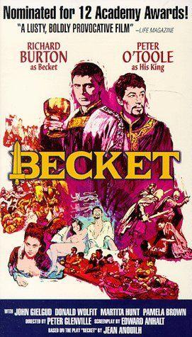 Becket, 1964, Director: Peter Glenville  Writers: Jean Anouilh (play); Starring: Richard Burton, Peter O'Toole, John Gielgud...