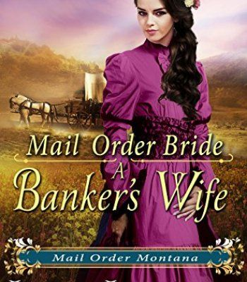 Mail Order Bride A Bankers Wife Montana Western Romance