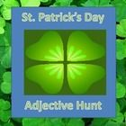 St. Patrick's Day Adjective Hunt - A St. Patrick's Day Literacy Activity. Fun center and critical thinking activity! Students match the adjectives ...