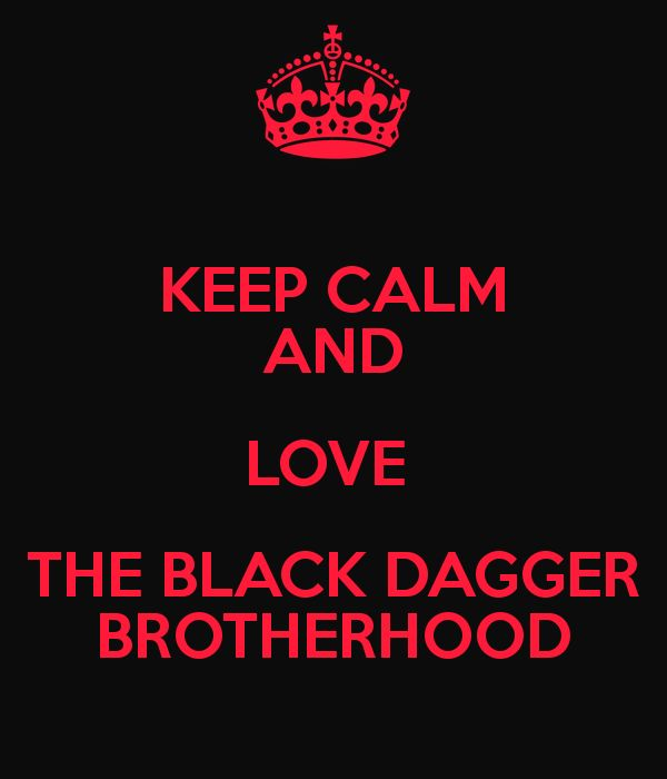 KEEP CALM AND LOVE  THE BLACK DAGGER BROTHERHOOD