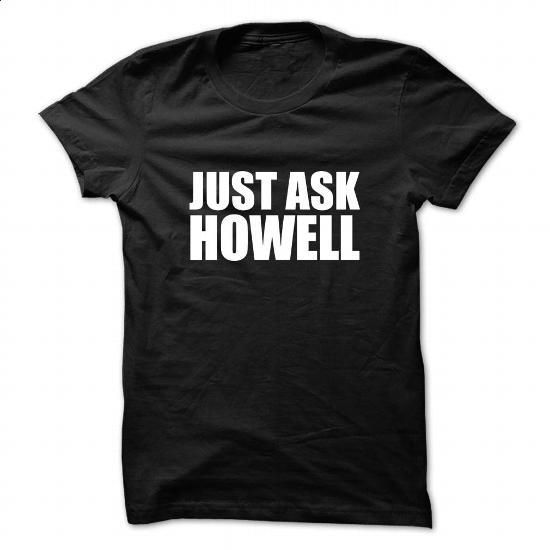 Just ask HOWELL - #band t shirts #crew neck sweatshirts. CHECK PRICE =>…