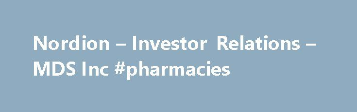 Nordion – Investor Relations – MDS Inc #pharmacies http://pharma.remmont.com/nordion-investor-relations-mds-inc-pharmacies/  #mds pharma services # MDS Inc. Completes Divestiture of MDS Pharma Services Early Stage Business TORONTO, March 8, 2010 /PRNewswire via COMTEX/ — Company to Focus on MDS Nordion MDS Inc. (TSX: MDS; NYSE: MDZ), a leading provider of products and services to the global health sciences markets, today announced that it has completed the divestiture of its MDS Pharma…