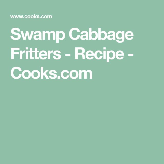 Swamp Cabbage Fritters - Recipe - Cooks.com