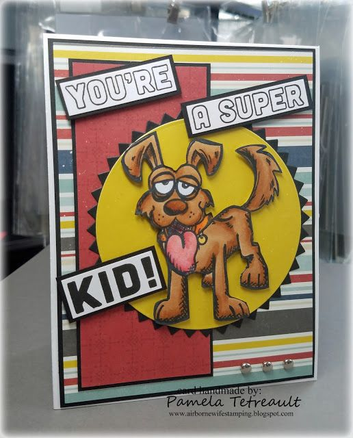 "airbornewife's stamping spot: TupeloDesignsLLC DT Project ""YOU'RE A SUPER KID!""…"