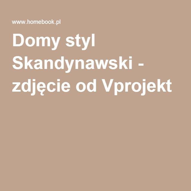 Domy styl Skandynawski - zdjęcie od Vprojekt