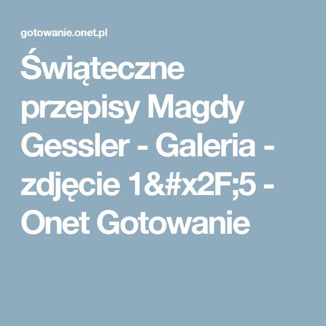 Świąteczne przepisy Magdy Gessler - Galeria - zdjęcie 1/5 - Onet Gotowanie