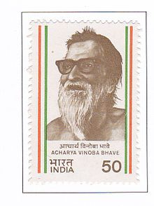 Acharya Vinoba Bhave was an Indian advocate of nonviolence and human rights. Often called Acharya (Sanskrit for teacher), he is best known for the Bhoodan Movement. He is considered as a National Teacher of India and the spiritual successor of Mohandas Gandhi.