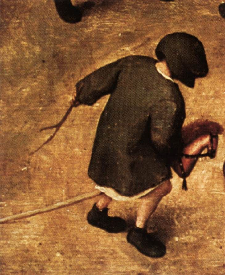 """This is the one that started it off for me -- this lovely detail from Bruegel's """"Children's Games"""" (1559) of the small boy oblivious to all around him as he masters his wooden steed! In my mind I associate it with Thomas Elyot's  """"It was my doting pleasure to see my littell soonne ride on a cokhorse"""", in his """"Image of  Government"""" (1540)"""