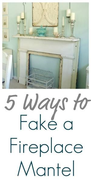 5 Ways to Fake a Fireplace Mantel, I was just thinking of doing this yesterday ,for the #trailer