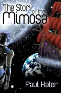 This is the story of the Mimosa, a black sailing ship (with red sails) that travels through space, and boldly appears where no space-faring, black sailing ship has appeared before... Now on Amazon and Smashwords.
