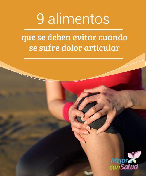 9 alimentos que se deben evitar cuando se sufre dolor articular El dolor en las articulaciones puede estar causado por algún tipo de lesión o el desarrollo de una afección crónica como la artritis, la osteoartritis o la tendinitis, entre otras.