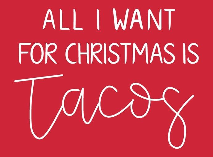 All I Want For Christmas Is Tacos Taco Tuesday Happy Holidays Merry Christmas Happ Happy Hanukkah Merry Christmas Happy Hanukkah Christmas Season Greetings