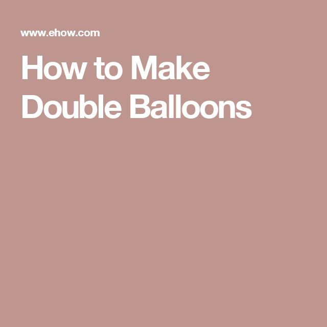 How to Make Double Balloons