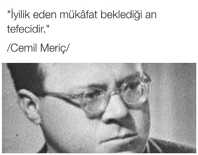 İyilik eden mükâfat beklediği an tefecidir.  - Cemil Meriç  #sözler #anlamlısözler #güzelsözler #özlüsözler #alıntılar #alıntı